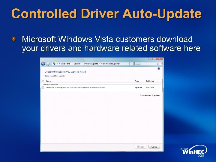 Controlled Driver Auto-Update Microsoft Windows Vista customers download your drivers and hardware related software