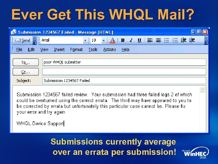 Ever Get This WHQL Mail? Submissions currently average over an errata per submission!