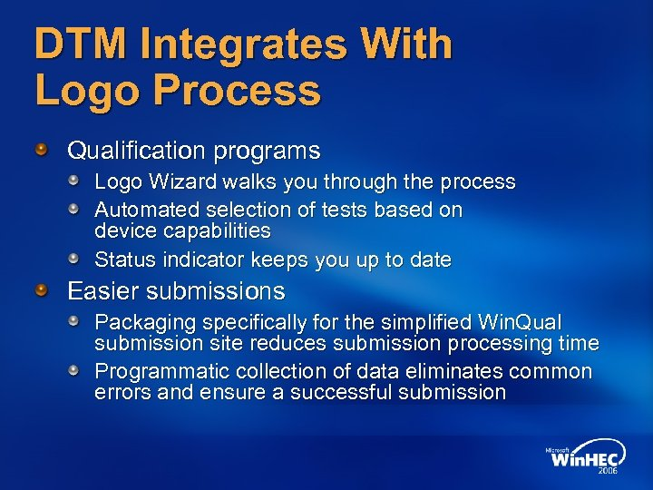 DTM Integrates With Logo Process Qualification programs Logo Wizard walks you through the process