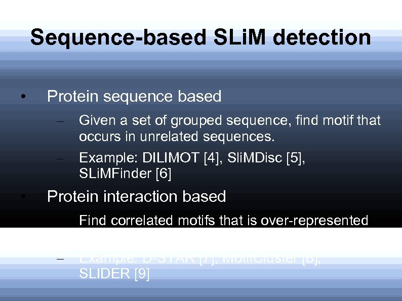 Sequence-based SLi. M detection • Protein sequence based – – • Given a set