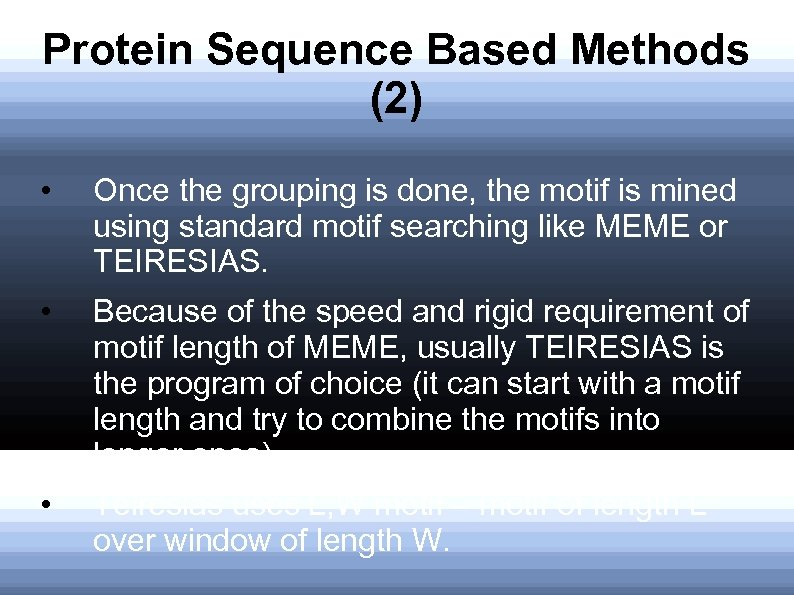 Protein Sequence Based Methods (2) • Once the grouping is done, the motif is