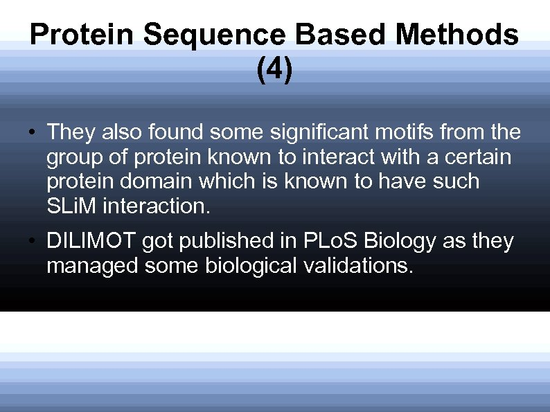Protein Sequence Based Methods (4) • They also found some significant motifs from the