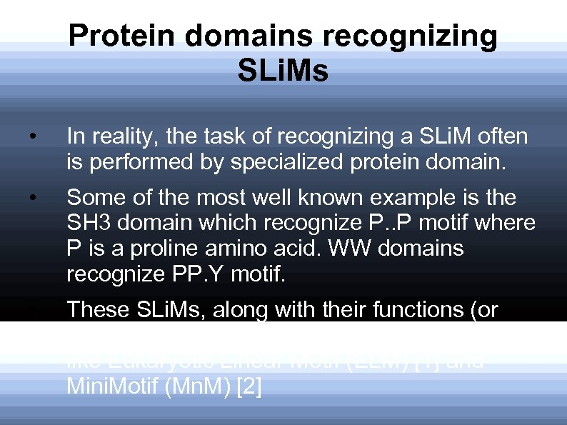 Protein domains recognizing SLi. Ms • In reality, the task of recognizing a SLi.