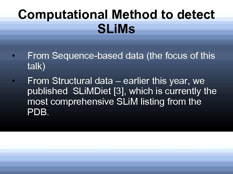 Computational Method to detect SLi. Ms • From Sequence-based data (the focus of this