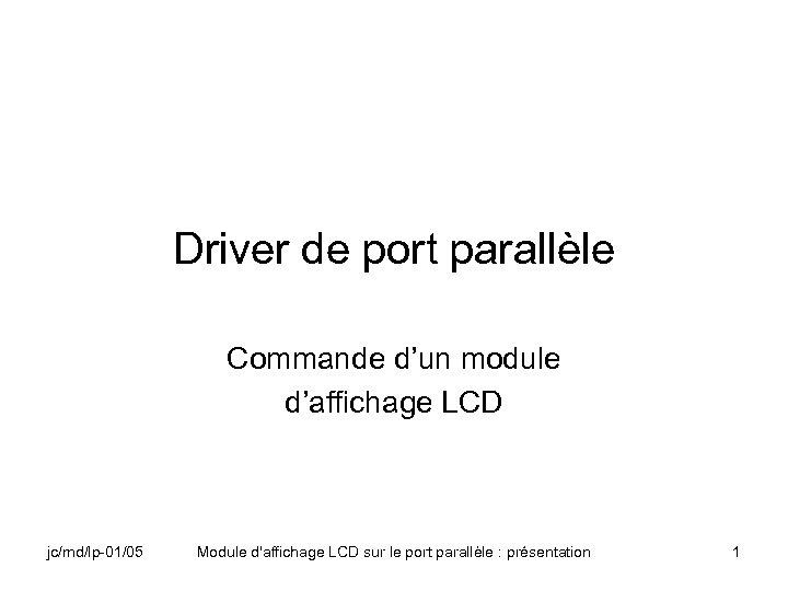 Driver de port parallèle Commande d'un module d'affichage LCD jc/md/lp-01/05 Module d'affichage LCD sur
