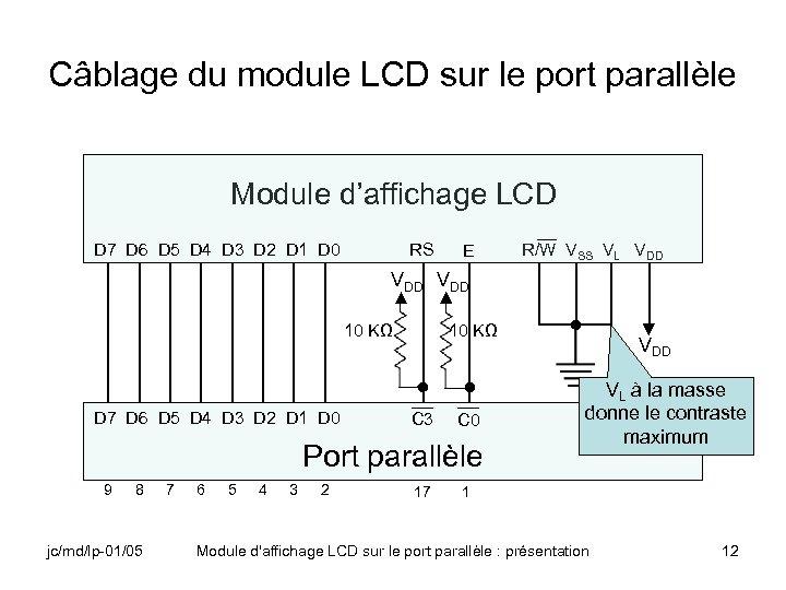Câblage du module LCD sur le port parallèle Module d'affichage LCD D 7 D