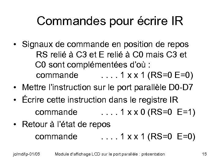 Commandes pour écrire IR • Signaux de commande en position de repos RS relié