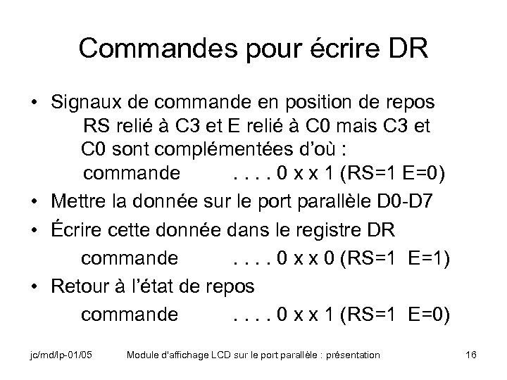 Commandes pour écrire DR • Signaux de commande en position de repos RS relié
