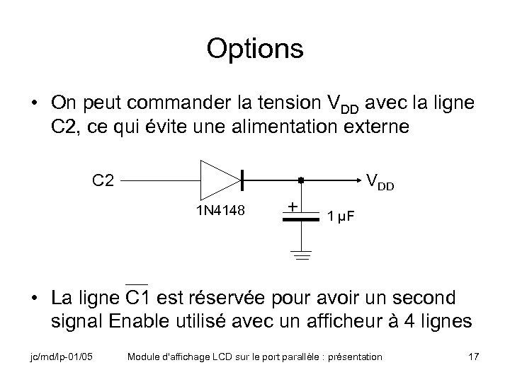 Options • On peut commander la tension VDD avec la ligne C 2, ce