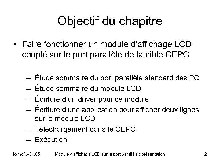 Objectif du chapitre • Faire fonctionner un module d'affichage LCD couplé sur le port
