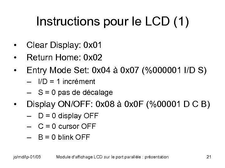 Instructions pour le LCD (1) • • • Clear Display: 0 x 01 Return
