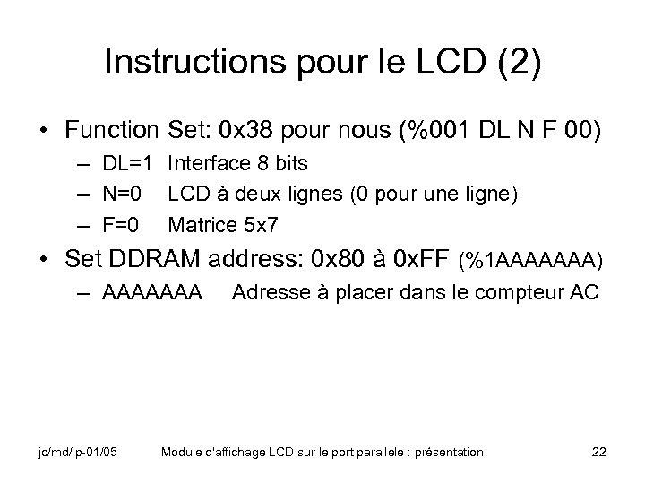 Instructions pour le LCD (2) • Function Set: 0 x 38 pour nous (%001
