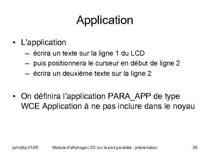 Application • L'application – écrira un texte sur la ligne 1 du LCD –