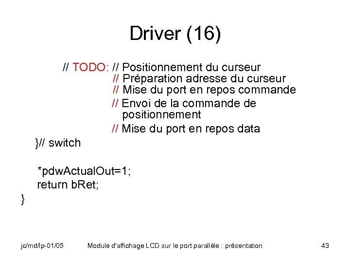 Driver (16) // TODO: // Positionnement du curseur // Préparation adresse du curseur //