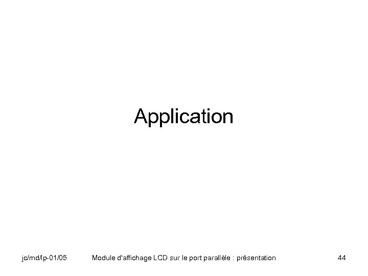 Application jc/md/lp-01/05 Module d'affichage LCD sur le port parallèle : présentation 44