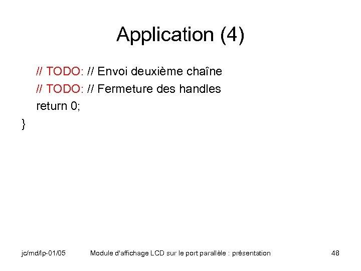 Application (4) // TODO: // Envoi deuxième chaîne // TODO: // Fermeture des handles