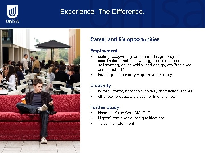 Experience. The Difference. Career and life opportunities Employment • • editing, copywriting, document design,