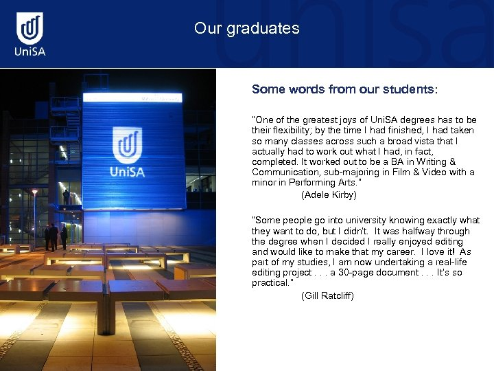 "Our graduates Some words from our students: ""One of the greatest joys of Uni."