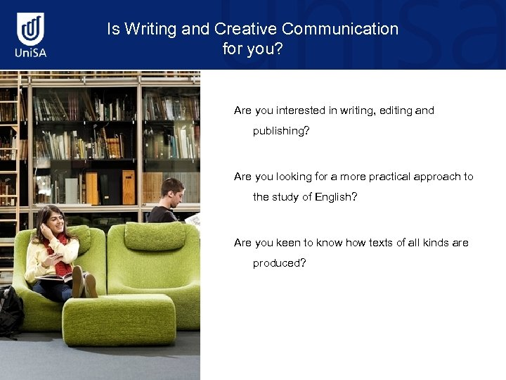 Is Writing and Creative Communication for you? Are you interested in writing, editing and