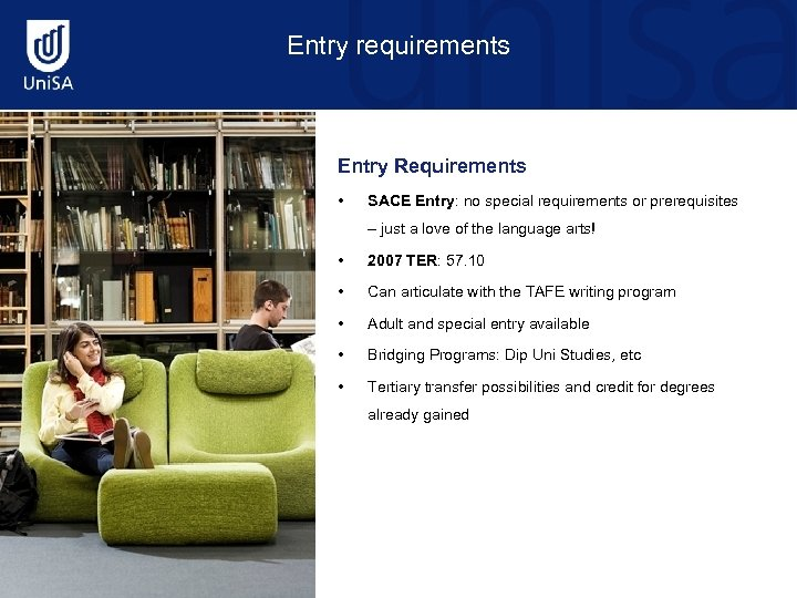 Entry requirements Entry Requirements • SACE Entry: no special requirements or prerequisites – just