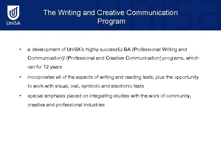 The Writing and Creative Communication Program • a development of Uni. SA's highly successful