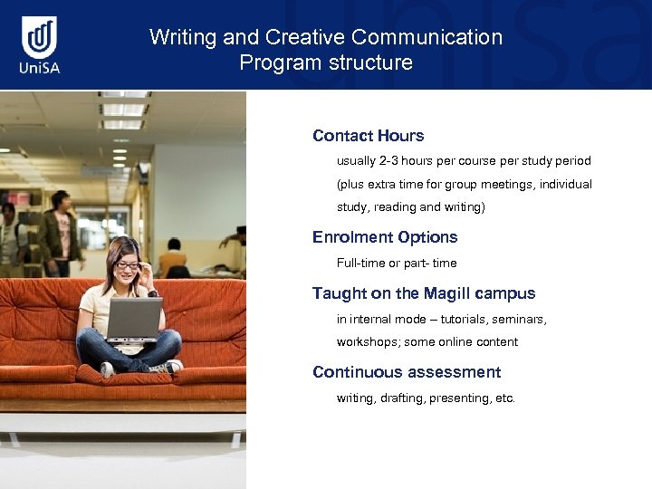 Writing and Creative Communication Program structure Contact Hours usually 2 -3 hours per course