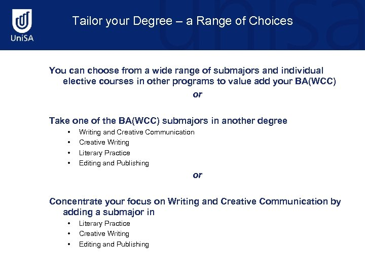 Tailor your Degree – a Range of Choices You can choose from a wide