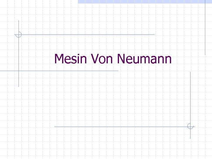 Mesin Von Neumann