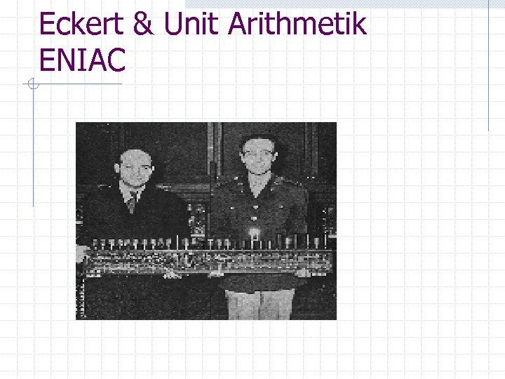 Eckert & Unit Arithmetik ENIAC