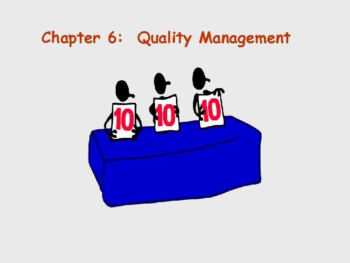 Chapter 6: Quality Management © Holmes Miller 1999