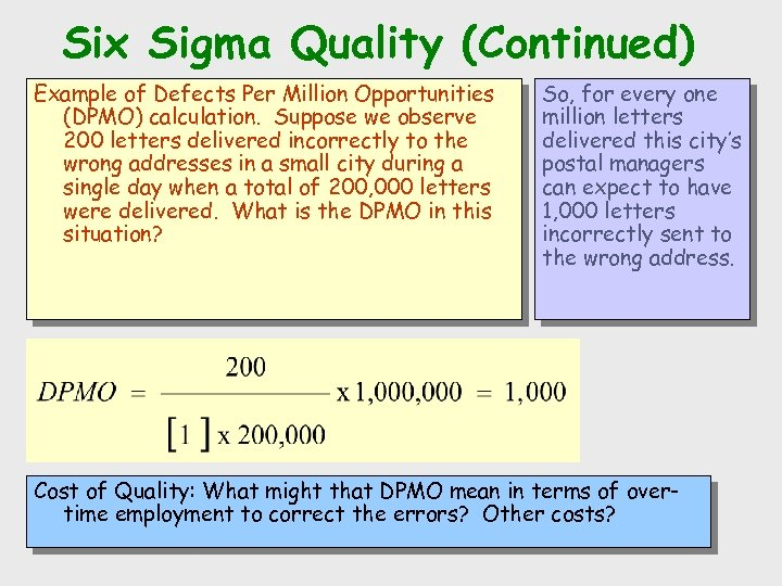 Six Sigma Quality (Continued) Example of Defects Per Million Opportunities (DPMO) calculation. Suppose we