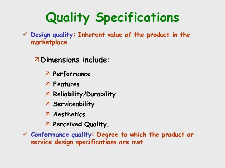 Quality Specifications ü Design quality: Inherent value of the product in the marketplace ä