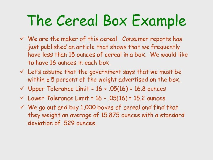The Cereal Box Example ü We are the maker of this cereal. Consumer reports