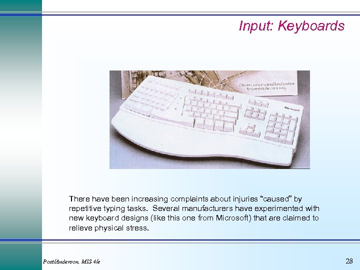 """Input: Keyboards There have been increasing complaints about injuries """"caused"""" by repetitive typing tasks."""