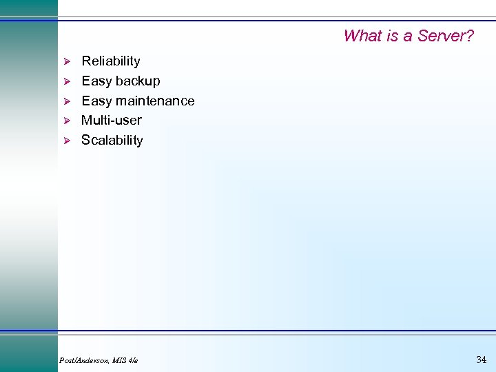 What is a Server? Ø Ø Ø Reliability Easy backup Easy maintenance Multi-user Scalability
