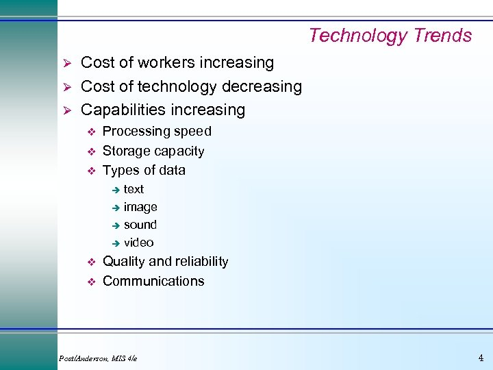 Technology Trends Ø Ø Ø Cost of workers increasing Cost of technology decreasing Capabilities