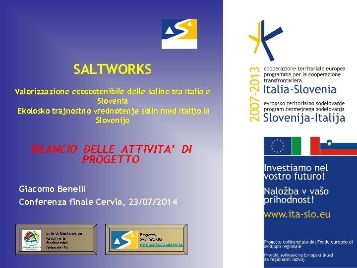 SALTWORKS Valorizzazione ecosostenibile delle saline tra Italia e Slovenia Ekolosko trajnostno vrednotenje solin med