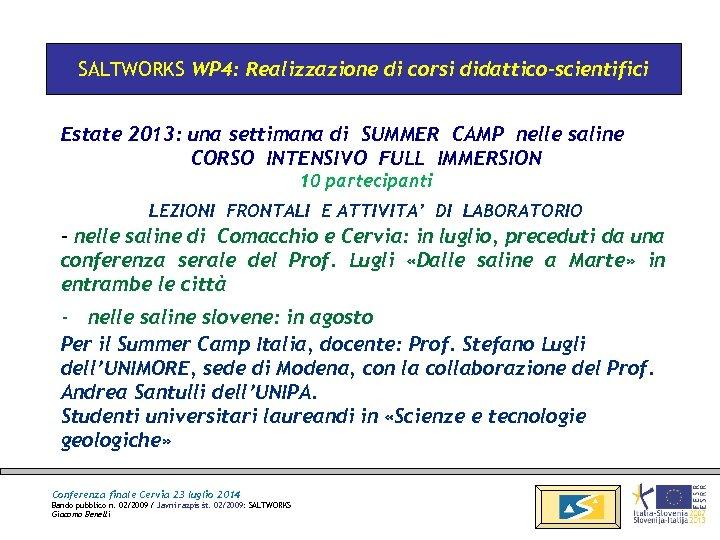 SALTWORKS WP 4: Realizzazione di corsi didattico-scientifici Estate 2013: una settimana di SUMMER CAMP