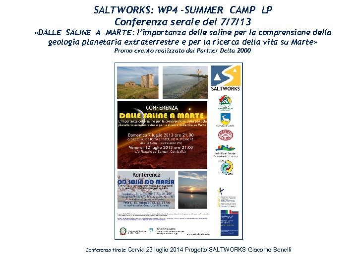 SALTWORKS: WP 4 –SUMMER CAMP LP Conferenza serale del 7/7/13 «DALLE SALINE A MARTE: