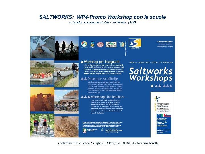 SALTWORKS: WP 4 -Promo Workshop con le scuole calendario comune Italia – Slovenia (1/2)