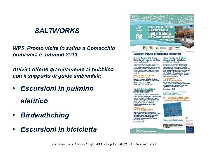 SALTWORKS WP 5 Promo visite in salina a Comacchio primavera e autunno 2013: Attività