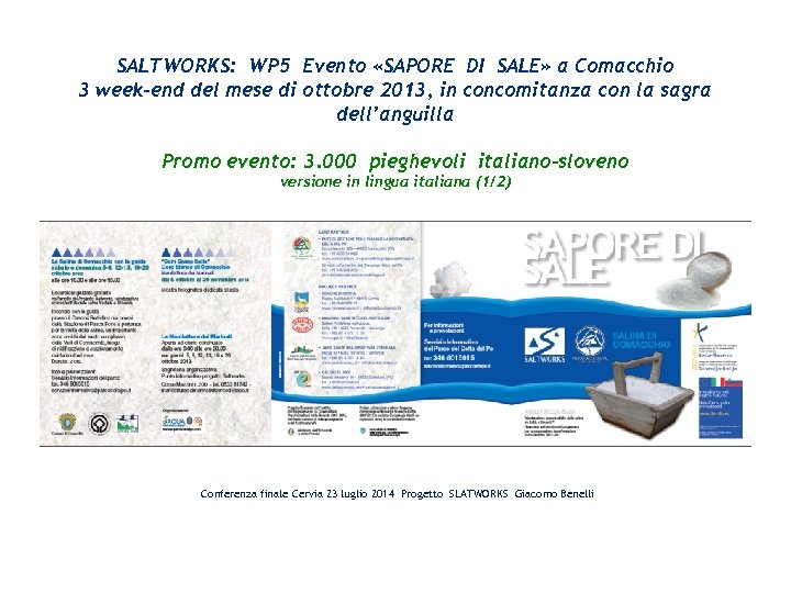 SALTWORKS: WP 5 Evento «SAPORE DI SALE» a Comacchio 3 week-end del mese di