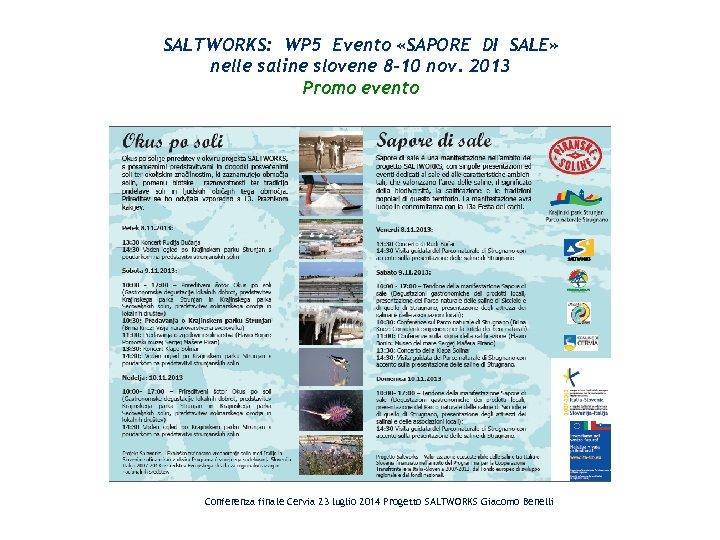 SALTWORKS: WP 5 Evento «SAPORE DI SALE» nelle saline slovene 8 -10 nov. 2013