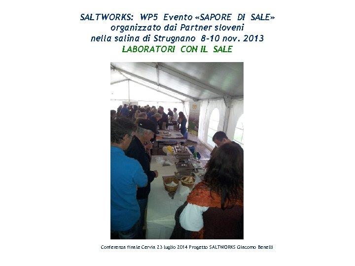 SALTWORKS: WP 5 Evento «SAPORE DI SALE» organizzato dai Partner sloveni nella salina di