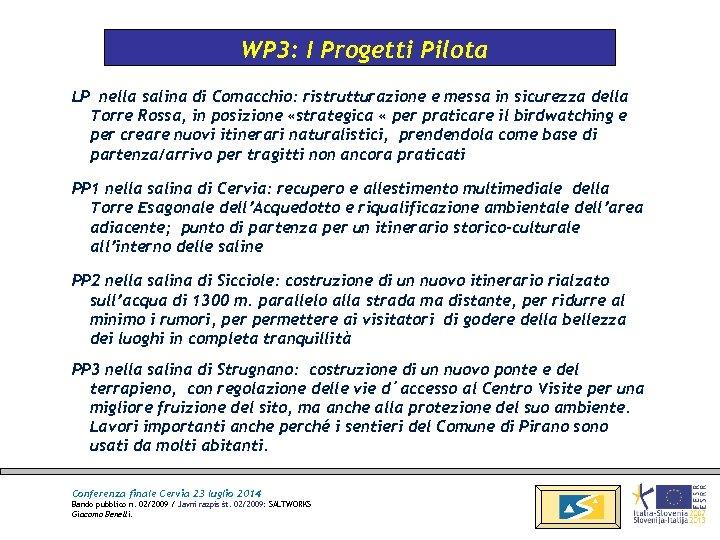 WP 3: I Progetti Pilota LP nella salina di Comacchio: ristrutturazione e messa in