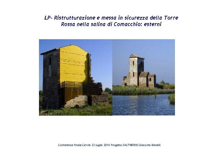 LP- Ristrutturazione e messa in sicurezza della Torre Rossa nella salina di Comacchio: esterni