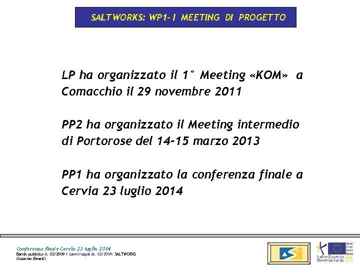 SALTWORKS: WP 1 - I MEETING DI PROGETTO LP ha organizzato il 1° Meeting
