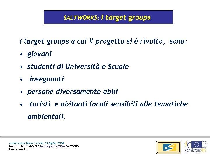 SALTWORKS: i target groups I target groups a cui il progetto si è rivolto,