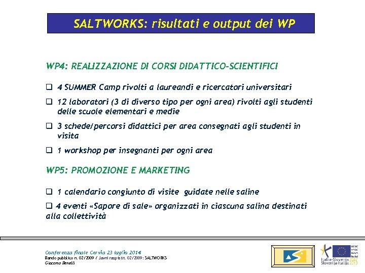 SALTWORKS: risultati e output dei WP 4: REALIZZAZIONE DI CORSI DIDATTICO-SCIENTIFICI q 4 SUMMER