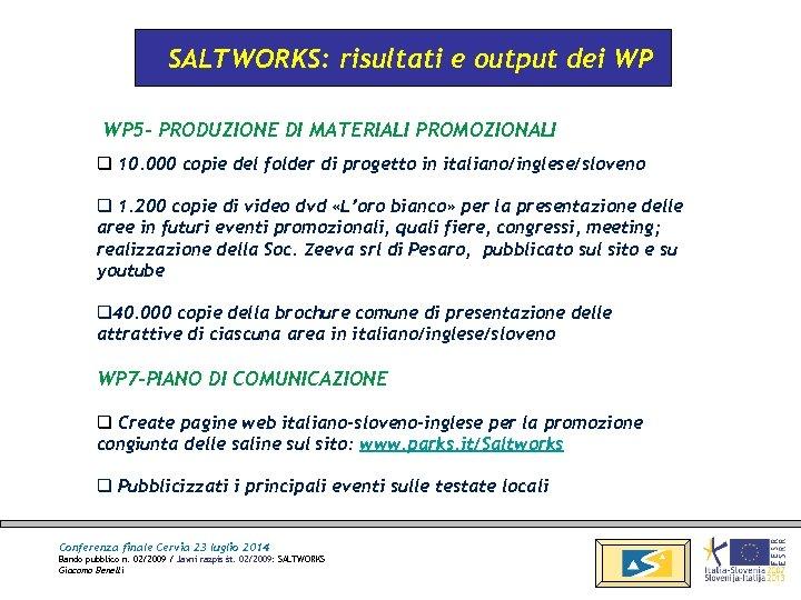 SALTWORKS: risultati e output dei WP 5 - PRODUZIONE DI MATERIALI PROMOZIONALI q 10.